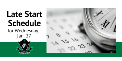 LATE START Schedule for Wednesday, Jan. 27