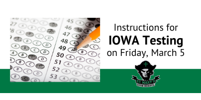Instructions for IOWA Testing on Friday, March 5